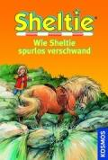 Sheltie Band 11: Wie Sheltie spurlos verschwand