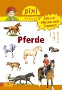 Pixi Wissen Band 54 - 100 mal Wissen und Staunen: Pferde