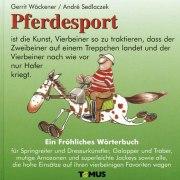 Pferdesport. Ein Fröhliches Wörterbuch