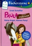 Paula auf dem Ponyhof: Keine Angst, kleines Pony!