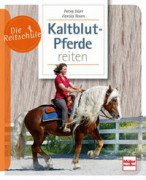 Die Reitschule - Kaltblutpferde reiten