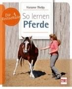 Die Reitschule - So lernen Pferde