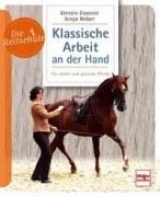 Klassische Arbeit an der Hand - Für starke und gesunde Pferde