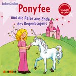 Ponyfee (21): Die Reise an das Ende des Regenbogens (CD)