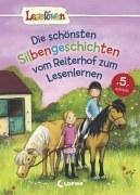 Leselöwen - Die schönsten Silbengeschichten vom Reiterhof