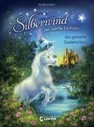 Silberwind das weiße Einhorn - Das geheime Zauberschloss