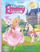 Prinzessin Emmy und ihre Pferde - Die schönsten Geschichten