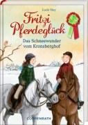 Fritzi Pferdeglück Band 5 - Das Schneewunder vom Kronsbergdorf