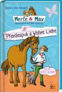 Merle & Max. Pferdespuk & Wahre Liebe