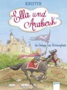 Ella und Arabesk - Im Galopp ins Ritterglück