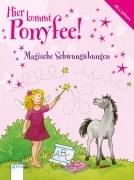 Hier kommt Ponyfee! Magische Schwungübungen