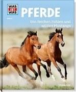 WAS IST WAS 27 - Pferde. Von frechen Fohlen und wilden Mustangs