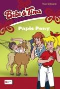 Bibi und Tina Band 11 - Papis Pony