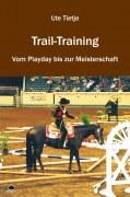 Trail-Training - Vom Playday bis zur Meisterschaft