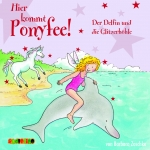 Ponyfee: Der Delfin und die Glitzerhöhle (CD)
