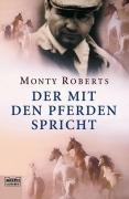 Monty Roberts - Der mit den Pferden spricht