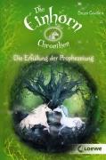 Die Einhornchroniken Band 4 - Die Erfüllung der Prophezeiung