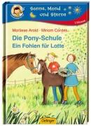 Die Pony-Schule - Ein Fohlen für Lotte