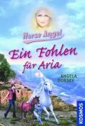Horse Angel Band 2 - Ein Fohlen für Aria