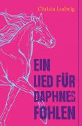 Ein Lied für Daphnes Fohlen
