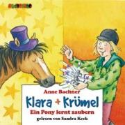 Klara + Krümel: Ein Pony lernt zaubern (CD)