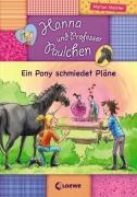 Hanna und Professor Paulchen Band 3: Ein Pony schmiedet Pläne