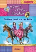 Hanna und Professor Paulchen Band 4: Ein Pony tanzt aus der Reihe