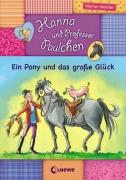 Hanna und Professor Paulchen Band 5: Ein Pony und das große Glück