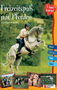 I love horses - Freizeitspaß mit Pferden