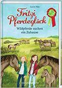 Fritzi Pferdeglück Band 7 - Wildpferde suchen ein Zuhause
