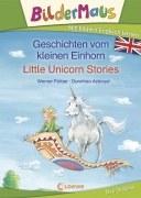 Geschichten vom kleinen Einhorn - Little Unicorn Stories