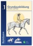 Richtlinien Bd 1: Grundausbildung für Reiter und Pferd