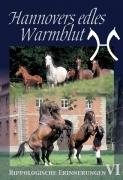 Hippologische Erinnerungen VI - Hannovers edles Warmblut (DVD)