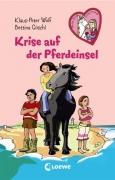 Freche Pferde suchen Freunde Band 14: Krise auf der Pferdeinsel