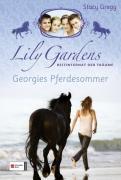 Lily Gardens Band 2 - Georgies Pferdesommer