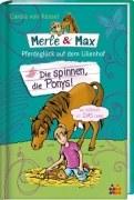 Merle & Max. Die spinnen, die Ponys!