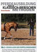 Pferdeausbildung nach klassisch-iberischen Methoden: Teil 2