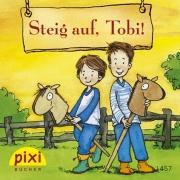 Pixi 1457: Steig auf, Tobi!