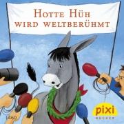 Pixi 1460: Hotte Hüh wird weltberühmt