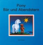 Pony,Bär und ...