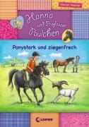 Hanna und Professor Paulchen Band 1: Ponystark und ziegenfrech