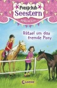 Ponyclub Seestern, Band 3 - Rätsel um das fremde Pony