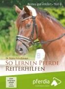 Reiten gut erklärt - Teil 6: So lernen Pferde Reiterhilfen