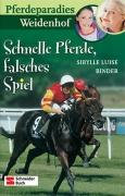 Pferdeparadies Weidenhof Band 3 - Schnelle Pferde, falsches Spiel