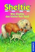 Sheltie Band 34:  Wie Sheltie das kleine Reh fand