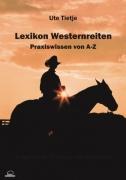 Westernlexikon - Praxiswissen von A – Z