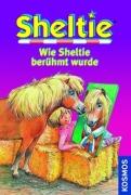 Sheltie Band 32: Wie Sheltie berühmt wurde