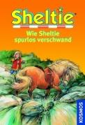 Sheltie Band 11: Wie Sheltie spurlos verschwand