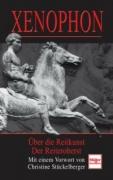 Xenophon: Über die Reitkunst / Der Reiteroberst