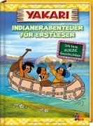 Yakari. Indianerabenteuer für Erstleser